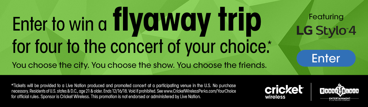 Cricket Wireless brings you an exciting opportunity to enter for a chance to win a flyaway trip for four to the concert of your choice.